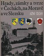 Hrady  zamky a tvrze v Cechach  na Morave a ve Slezsku V  Jizni Cechy