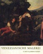 Venezianische Malerei 15  bis 18  Jahrhundert