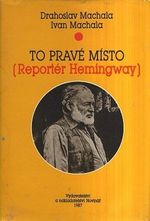To prave misto  reporter Hemingway