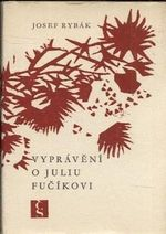 Vypraveni o Juliu Fucikovi