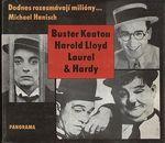 Dodnes rozesmavaji miliony Buster Keaton  Harold Lloyd  Laurel  Hardy