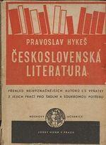 Ceskoslovenska literatura  prehled nejvyznacnejsich autoru i s vynatky z jejich praci pro skolni a soukromou potrebu