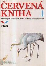 Cervena kniha ohrozenych a vzacnych druhu rostlin a zivocichu CSSR  1 Ptaci  2 Kruhousti  ryby  obojzivelnici  plazi  savci