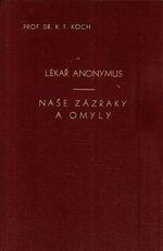 Lekar Anonymus  Nase zazraky a omyly