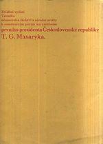 Zvlastni vydani Vestniku ministerstva skolstvi  a narodni osvety k osmdesatym patym narozeninam prvniho presidenta Ceskoslovenske republiky TG Masaryka