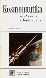Kosmonautika  soucasnost a budoucnost