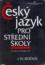 Cesky jazyk pro stredni skoly mluvnicka a stylisticka cast I IVrocnik