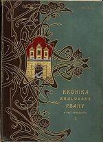 Kronika kralovske Prahy a obci sousednich I  dil