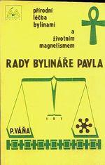 Rady bylinare Pavla  prirodni lecba bylinami a zivotnim magnetismem
