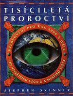 Tisicileta proroctvi  predpovedi pro rok 2000 a dale od nejvetsich vestcu a mystiku sveta