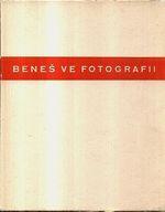 Dr  Edvard Benes ve fotografii  historie velkeho zivota