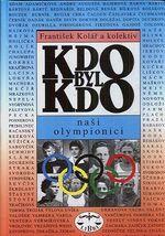 Kdo byl kdo  nasi olympionici