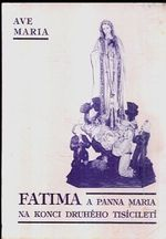 Fatima a Panna Maria na konci druheho tisicileti