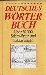 Deutsches worter Buch  Uber 30000 Stichworter und Erklarungen