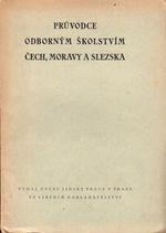 Pruvodce odbornym skolstvim Cech Moravy a Slezska