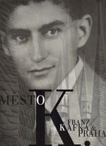 Mesto K  Franz Kafka a Praha