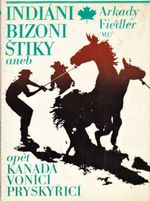 Indiani bizoni stiky aneb opet Kanada vonici pryskyrici