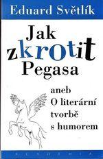 Jak zkrotit Pegasa aneb o literarni tvorbe s humorem