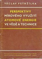 Perspektivy miroveho vyuziti energie ve vede a technice