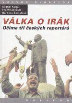 Valka o Irak Ocima tri ceskych reporteru
