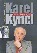Karel Kyncl  zivot jako roman
