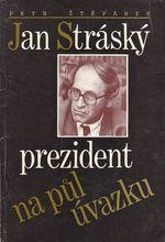 Jan Strasky prezident na pul uvazku