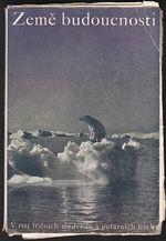 Zeme budoucnosti  V risi lednich medvedu a polarnich lisek