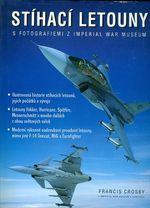 Stihaci letouny s fotografiemi z Imperial war museum