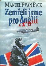 Zemreli jsme pro Anglii  Piloti 310 312 a 313 ceskoslovenske perute kteri bojovali a zemreli pro Anglii 1940  1945