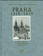 Praha 1310  1419  Kapitoly o vrcholne gotice