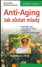 Anti  Aging  Jak zustat mlady