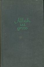 Allah ist gross  Niedergang und Aufstieg der islamischen Welt von Abdul Kamid bis Ibn Saud