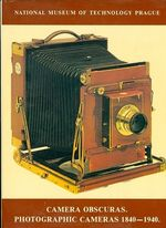 Camera Obscuras  Photographics Cameras 1840  1940  National museum of technology Prague
