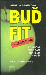 Bud fit i v zamestnani  Kondicni program pro telo a dusi