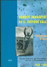Nemecti parasutiste ve II  svetove valce  Zeleni dablove ve vysadkovych akcich a v podzemnim boji 1939  1945