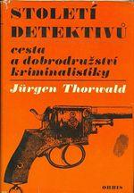 Stoleti detektivu  Cesta a dobrodruzstvi kriminalistiky