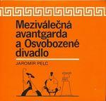 Mezivalecna avantgarda a Osvobozene divadlo