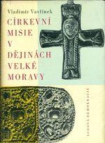 Cirkevni misie v dejinach Velke Moravy