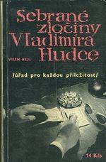 Sebrane zlociny Vladimira Hudce