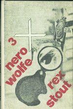 3 x Nero Wolfe