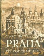 Praha pruvodcem mestem
