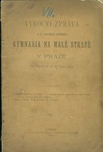 Vyrocni zprava C K ceskeho statniho Gymnasia na Male strane v Praze 1899  1900