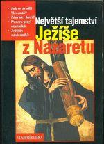 Nejvetsi tajemstvi Jezise z Nazaretu