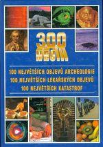 300 nej  300 nejvetsich objevu archeologie  100 nejvetsich lekarskych objevu  100 nejvetsich katastrof