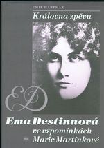 Kralovna zpevu  Ema Destinova ve vzpominkach Marie Martinkove