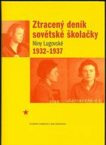 Ztraceny denik sovetske skolacky Niny Lugovske 1932  1937 Unikatni svedectvi z dob stalinismu