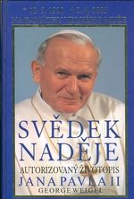 Svedek nadeje  Autorizovany zivotopis Jana Pavla II