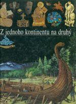 Z jednoho kontinentu na druhy  Ilustrovane dejiny sveta Larousse