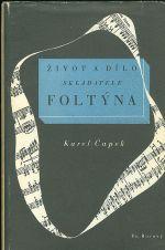 Zivot a dilo skladatele Foltyna