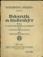 Basnik a inzenyr  Diskuse o nasi socialni revoluci mezi I  Olbrachtem a Inz  J  Fleischnerem